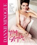 Dannii: My Style: Written by Dannii Minogue, 2011 Edition, Publisher: Simon & Schuster Ltd [Hardcover]